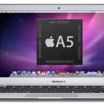 A5プロセッサー搭載の MacBook Air なんてありえない